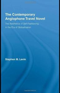 The Contemporary Anglophone Travel Novel: The Aesthetics of Self-Fashioning in the Era of Globalization (Repost)