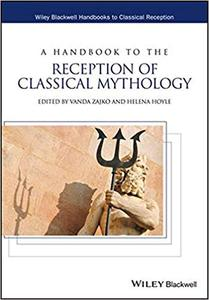 A Handbook to the Reception of Classical Mythology