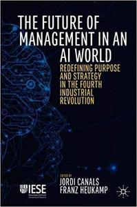 The Future of Management in an AI World: Redefining Purpose and Strategy in the Fourth Industrial Revolution