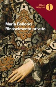Maria Bellonci - Rinascimento privato
