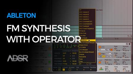 ADSR Sounds - FM synthesis with Ableton Operator