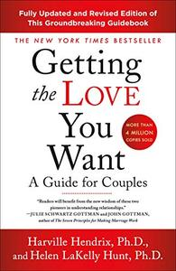 Getting the Love You Want: A Guide for Couples, 3rd Edition