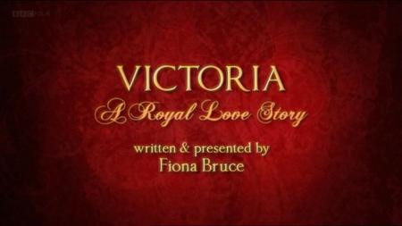 BBC - Victoria: A Royal Love Story (2010)