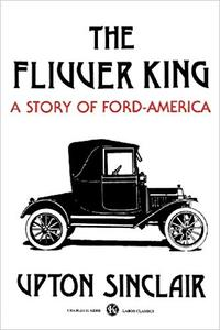 The Flivver King: A Story of Ford America