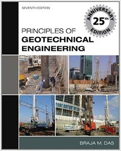 Principles of Geotechnical Engineering (7th Edition)