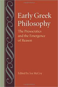 Early Greek Philosophy: The Presocratics and the Emergence of Reason