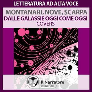 «Nelle galassie oggi come oggi. Covers (live 2001)» by Scarpa Tiziano,Montanari Raul,Nove Aldo