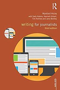 Writing for Journalists (Media Skills) 3rd Edition