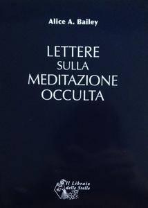 """Alice A. Bailey, """"Lettere sulla meditazione occulta"""""""