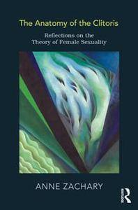 The Anatomy of the Clitoris : Reflections on the Theory of Female Sexuality