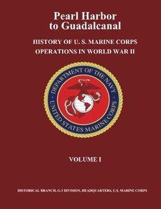 Pearl Harbor to Guadalcanal: History of U. S. Marine Corps Operations in World War II, Volume I (repost)