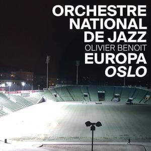Olivier Benoit, Orchestre National de Jazz - Europa: Oslo (2017) [Official Digital Download]