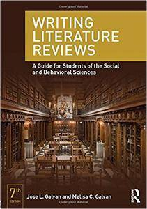 Writing Literature Reviews: A Guide for Students of the Social and Behavioral Sciences (7th Edition)
