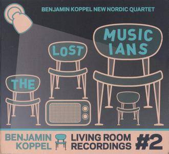 Benjamin Koppel New Nordic Quartet - Living Room Recordings #2: The Lost Musicians (2013)