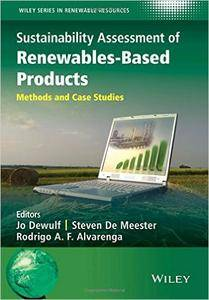 Sustainability Assessment of Renewables-Based Products: Methods and Case Studies