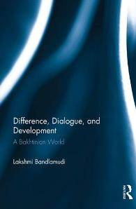 Difference, Dialogue, and Development : A Bakhtinian World
