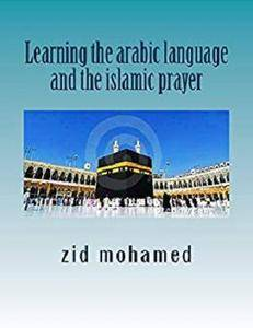 Learning the arabic language and the islamic prayer (lights of islam Book 1)