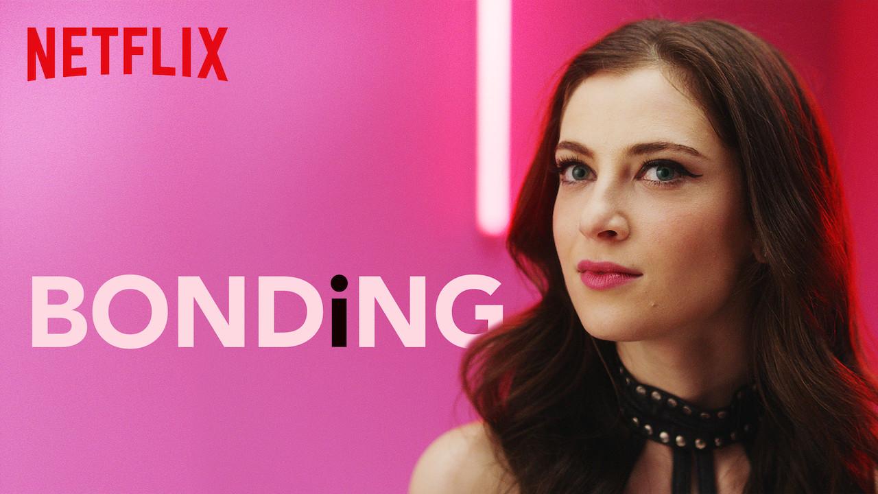 BONDING (2019) - Season 1
