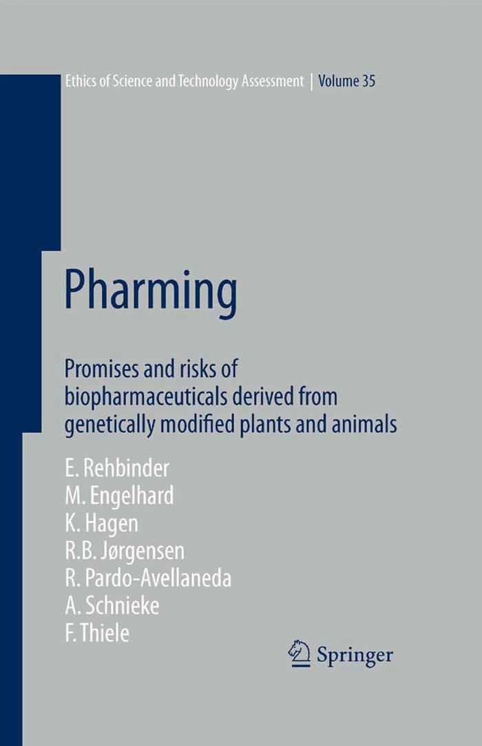 Pharming: Promises and risks of Biopharmaceuticals derived from genetically modified plants and animals