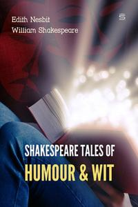 «Shakespeare Tales of Humour and Wit» by Edith Nesbit,William Shakespeare