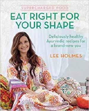 Supercharged Food: Eat Right for Your Shape: Deliciously Healthy Ayurvedic Recipes for a Brand-New You