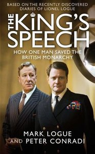 Mark Logue - The King's Speech: How One Man Saved the British Monarchy [Repost]