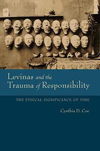 Levinas and the Trauma of Responsibility The Ethical Significance of Time