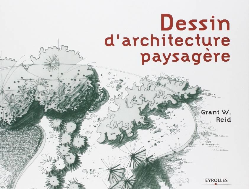 """Grant W. Reid, """"Dessin d'architecture paysagère"""""""