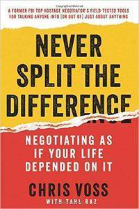 Never Split the Difference: Negotiating As If Your Life Depended On It (repost)