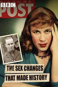 Channel 4 - The Sex Changes that Made History (2015)