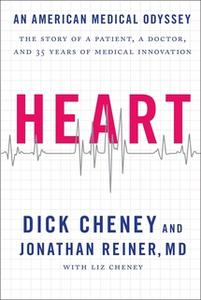 «Heart: An American Medical Odyssey» by Dick Cheney,Jonathan Reiner