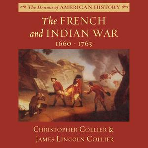 «The French and Indian War» by James Lincoln Collier,Christopher Collier