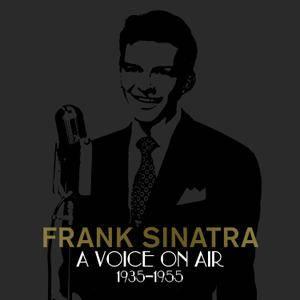 Frank Sinatra - A Voice on Air (1935-1955) (2015)