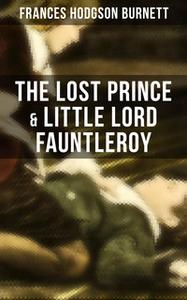 «The Lost Prince & Little Lord Fauntleroy» by Frances Hodgson Burnett