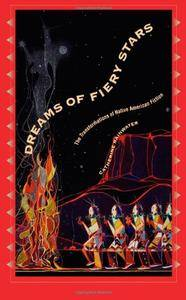 Dreams of Fiery Stars: The Transformations of Native American Fiction (Penn Studies in Contemporary Fiction)