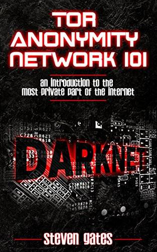 Tor Anonymity Network 101: An Introduction To The Most Private Part of The Internet