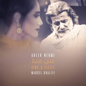 Abeer Nehme & Marcel Khalife - Sing a Little (2019)