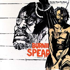 Burning Spear - Harder Than The Best (1979/2019)