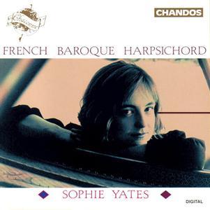 Sophie Yates - French Harpsichord Music: D'Anglebert, Rameau, Couperin, Forqueray (1993)