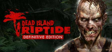 Dead Island: Riptide Definitive Edition (2016)