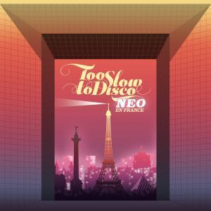VA - Too Slow to Disco Neo En France (2019)