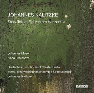 Johannes Kalitzke (b. 1959) - Story Teller, Figuren am Horizont (2018) {Kairos 0015038KAI}