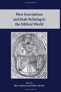New Inscriptions and Seals Relating to the Biblical World (repost)