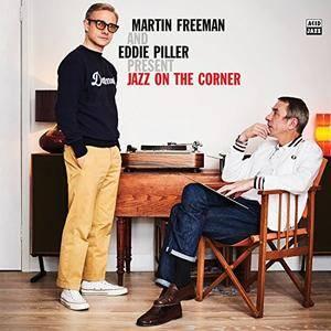 VA - Martin Freeman and Eddie Piller Present Jazz On The Corner (2018)