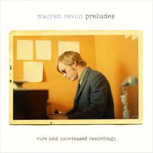Warren Zevon - Preludes: Rare and Unreleased Recordings (2007) 2CD [Re-Up]