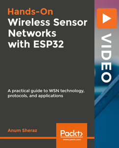 Hands-On Wireless Sensor Networks with ESP32