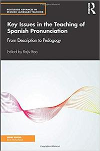 Key Issues in the Teaching of Spanish Pronunciation