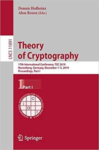 Theory of Cryptography: 17th International Conference, TCC 2019, Nuremberg, Germany, December 1–5, 2019, Proceedings, Pa
