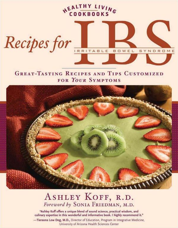 Recipes for IBS: Great-Tasting Recipes and Tips Customized for Your Symptoms (repost)