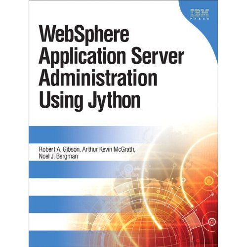 WebSphere Application Server Administration Using Jython (repost)